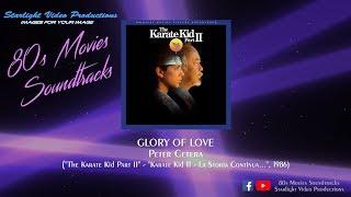 """Glory Of Love - Peter Cetera (""""The Karate Kid Part II"""", 1986)"""