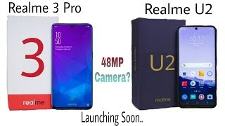 Realme 3 Pro , Realme U2 - 48MP Camera? Price, features, Release Date??