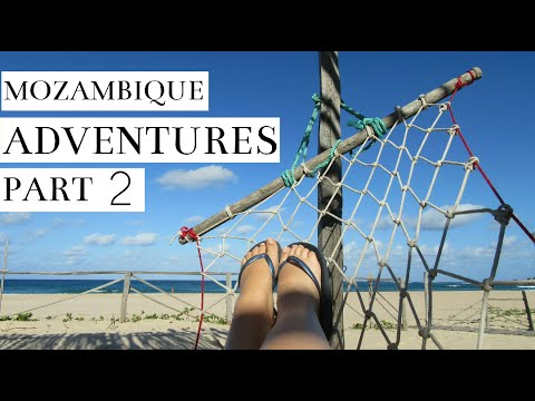 Mozambique Adventures | Part 2