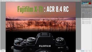 เปิด RAW file ของ Fujifilm X-T1 ด้วย ACR 8.4 rc