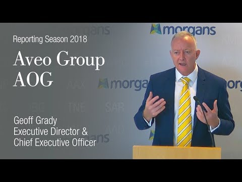 Reporting Season August 2018: Aveo Group (ASX:AOG):  Geoff Grady Executive Director And  CEO
