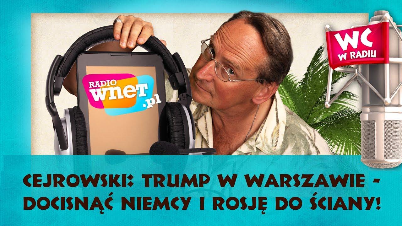 Cejrowski: Trump w Warszawie – przyjechał powstrzymać Niemcy i Rosję