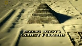 Saving Egypts Oldest Pyramid by National Geographic Channel