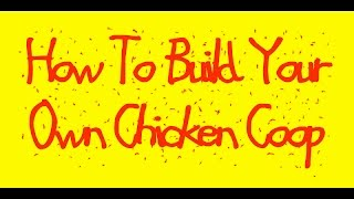 **building A Chicken Coop Review+bonus**-how To Build Your Own Chicken Coop