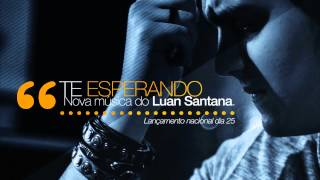 Luan Santana - Te esperando (OFICIAL)