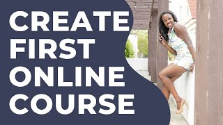 How to Create Your First Online Course   SELLING ONLINE COURSES