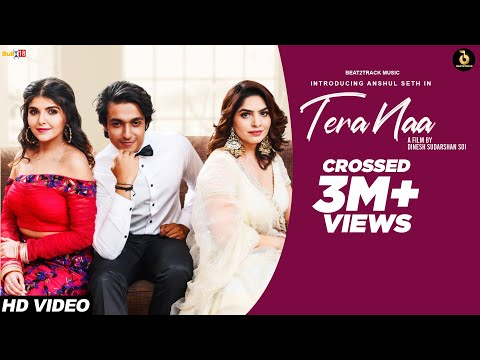 Tera Naa (Official Video) Anshul Seth Ft Tanzeel Khan & Ashi Khanna | Dinesh | Vibhas | Beat2Track