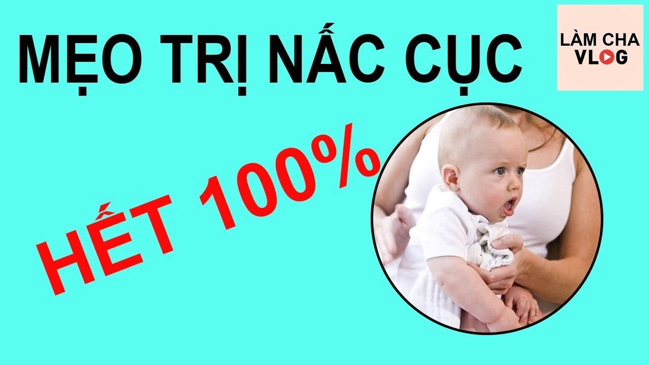 MẸO Trị Nấc Cục Ở Trẻ Sơ Sinh Hiệu Quả 100% Thử Ngay