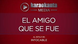 Karaokanta - Intocable - El amigo que se fue
