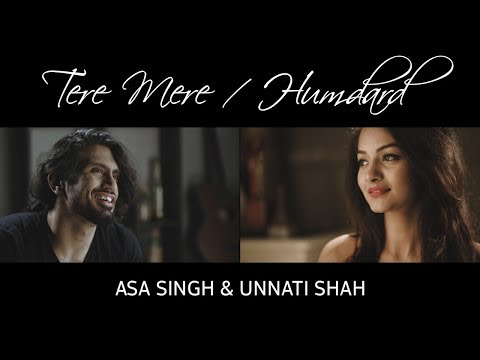 Tere Mere & Humdard   Valentines Special   Asa Singh   Unnati Shah