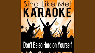 Don T Be So Hard On Yourself Karaoke Version With Guide Melody Originally Performed By Jess