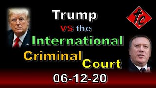 Trump vs. the International Criminal Court!!!