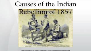 Causes of the Indian Rebellion of 1857