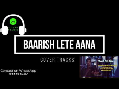 Baarish Lete Aana - Unplugged Version | Darshan Raval | Tune - In | Karaoke Track - Cover Tracks