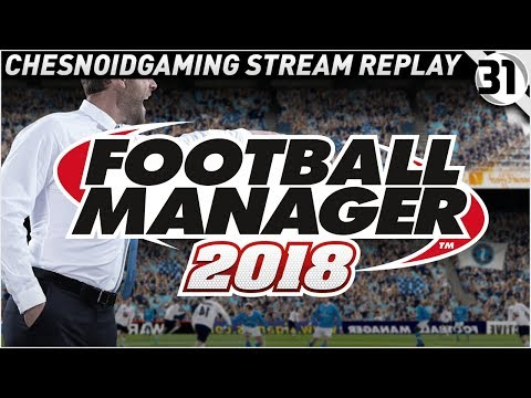 Football Manager 2018 Ep31 - FACING THE IMPOSSIBLE!!
