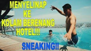 MENYELINAP KE KOLAM BERENANG HOTEL!!! BERENANG GRATIS!!