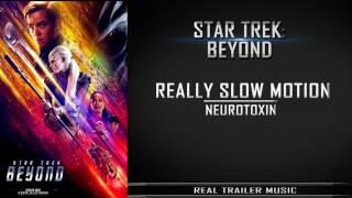 "Star Trek Beyond TV Spot ""No Ship, No Crew"" Music | Really Slow Motion  - Neurotoxin"