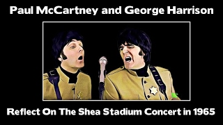 Paul and George Reflect on The Beatles Shea Stadium Show in 1965.