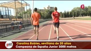 Reportaje a la atleta sevillana Carolina Robles - Giralda TV