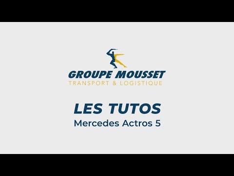 Groupe Mousset - Tuto Actros 5 Mercedes