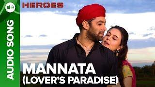 Mannata (Lover's Paradise)| Audio Song | Heroes | Salman Khan, Sunny Deol, Bobby Deol & Preity Zinta