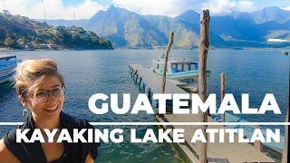 Discovering Lake Atitlan on Foot and by Kayak! | GUATEMALA TRAVEL VLOG