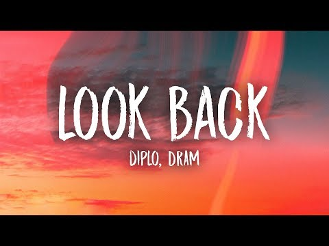 Diplo - Look Back (Lyrics) Feat. DRAM