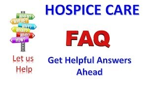 Hospice Care: FAQ about Hospice Care