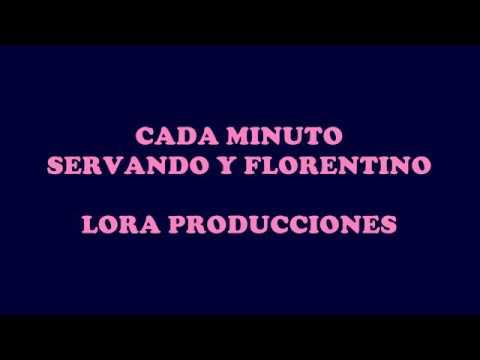 cancion cada minuto servando y florentino