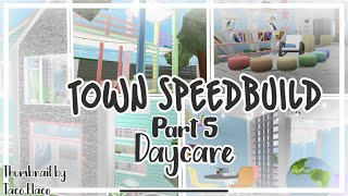 Daycare and Playground! | My Bloxburg Town! | Episode 5 | Bloxburg Speed Build | Roblox