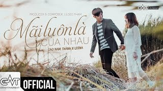 Mãi Luôn Là Của Nhau (Official MV)
