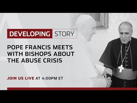 Developing Story | Pope Francis meets with bishops about the abuse crisis
