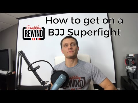 How to get on a BJJ Superfight