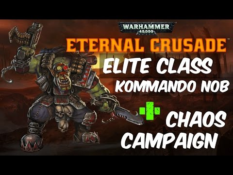 WH40K: Eternal Crusade -(NEW)-Kommando Nob and Chaos Campaign