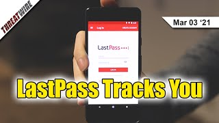 LastPass Tracks Android Users - ThreatWire
