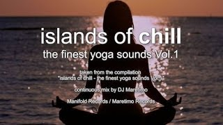 Islands Of Chill - The Finest Yoga Sounds Vol.1 (Full Album) 2+Hours, HD, 2014, Pure Relax Music