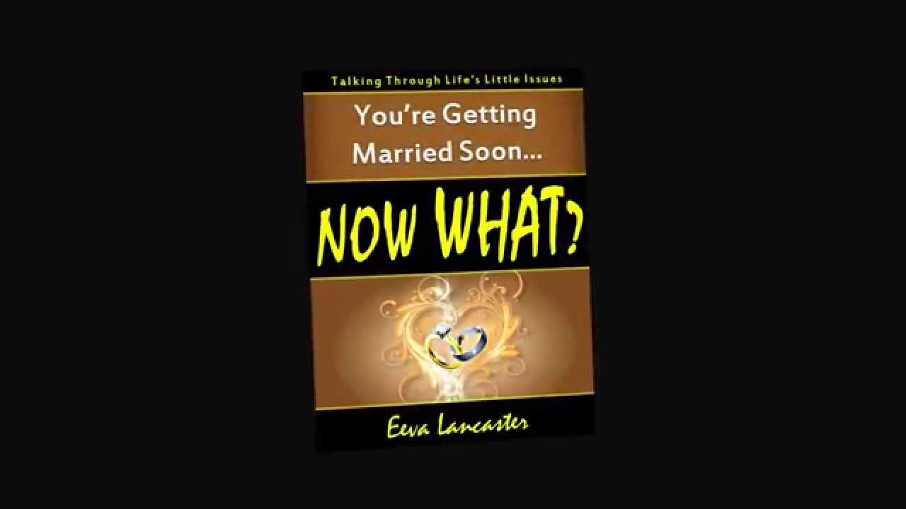 Book Trailer Youre Getting Married Soon Now What By Eeva
