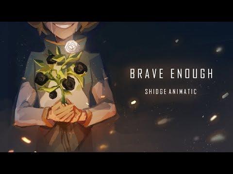 Brave Enough (Shidge Animatic)