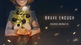 Gambar cover Brave Enough (Shidge Animatic)