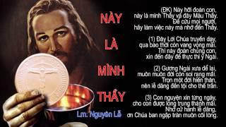 """Thứ Năm Tuần Thánh: Ca khúc """"Này Là Mình Thầy"""" (This is my Body) - Lm. Nguyễn Lễ"""