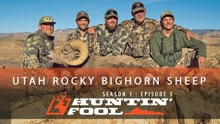 Huntin' Fool TV Season 01 Episode 05 - Utah Rocky Mountain Sheep