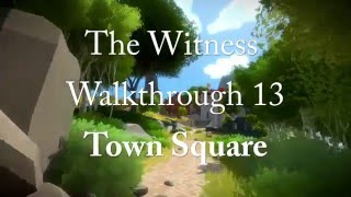 The Witness Walkthrough 13 - Town Square