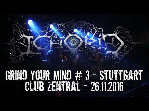 Ichorid LIVE @ Grind Your Mind #3 - Stuttgart Club Zentral 26.11.2016 - Dani Zed