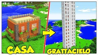 TRASFORMIAMO LA MIA CASA IN GRATTACIELO! - Minecraft ITA