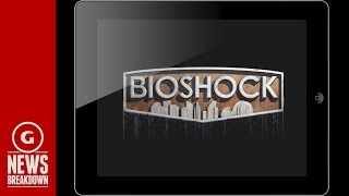 BioShock is Coming to iOS, and We've Played It - GS News Breakdown