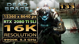 Dead Space 2 16K resolution | dead space 2 16K gaming | RTX 2080 TI SLI | deadspace2 16K