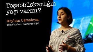 Reyhan Camalova - Təşəbbüskarlığın yaşı varmı?
