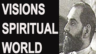 Visions of The Spiritual World by Sadhu Sundar Singh dated 1926 read by Peter-John Parisis