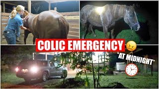 My Horse Colicked!   Midnight *Emergency*