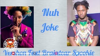 Vershon Ft. Spookie - Nuh Joke - March 2019